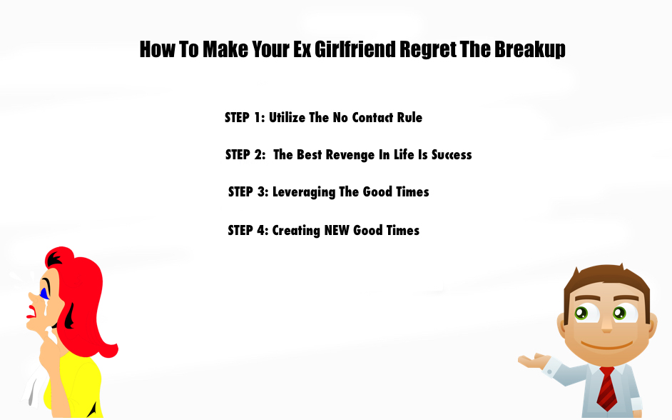 How To Make Your Ex Girlfriend Regret Letting You Go Ex Girlfriend