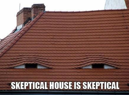 skeptical house