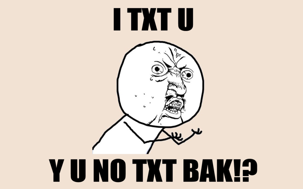 you no text back