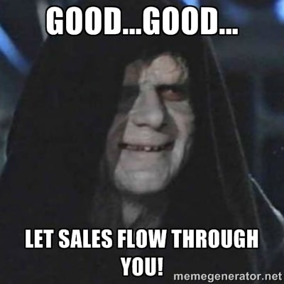 let the sales flow through you